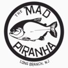 The Mad Piranha - Long Branch, NJ by Fitcharoo