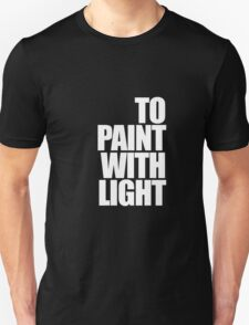 Paint with light Unisex T-Shirt