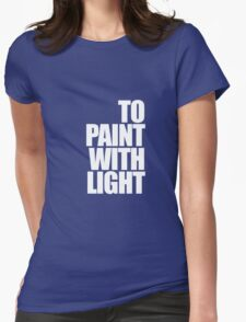 Paint with light Womens Fitted T-Shirt
