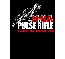 M41A Pulse Rifle State of the Badass Art Photographic Print