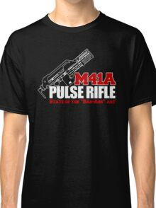 M41A Pulse Rifle State of the Badass Art Classic T-Shirt
