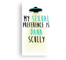 My Sexual Preference is Dana Scully Canvas Print