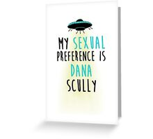 My Sexual Preference is Dana Scully Greeting Card