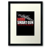 M56 Smartgun State of the Bad Ass Art Framed Print