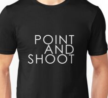 Point and shoot Unisex T-Shirt