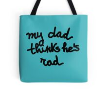 My dad thinks he's rad - KIDS Tote Bag