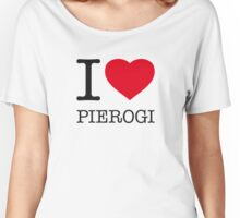 I ♥ PIEROGI Women's Relaxed Fit T-Shirt