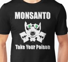 Anti Monsanto - Take Your Poison Unisex T-Shirt