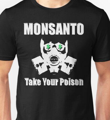 Anti Monsanto - Take Your Poison Unisex T-Shirt