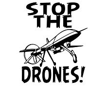 Stop The Drones Photographic Print