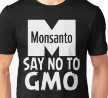 Anti Monsanto - Say No To GMO Unisex T-Shirt