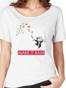 Make it Rain - Monopoly Women's Relaxed Fit T-Shirt