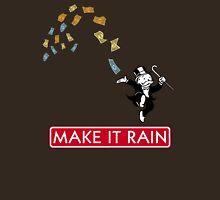 Make it Rain - Monopoly Unisex T-Shirt