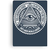 Anti New World order - On A Bended Knee Is No Way To Be Free Canvas Print