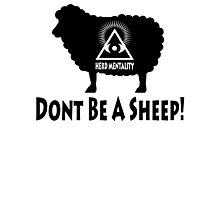 Dont Be A Sheep - Herd Mentality Photographic Print