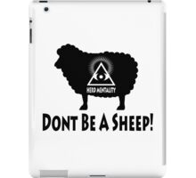 Dont Be A Sheep - Herd Mentality iPad Case/Skin