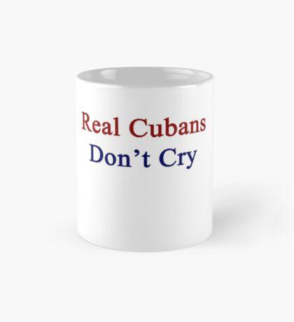 Real Cubans Don't Cry  Mug