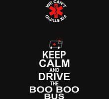 Keep Calm And Drive The Boo Boo Bus - TShirts & Hoodies T-Shirt