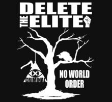 Delete The Elite - Anti New World Order by IlluminNation