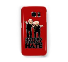 Statler and Waldorf - Haters Gonna Hate Samsung Galaxy Case/Skin