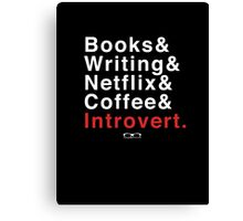 What else does an Introvert need? Canvas Print