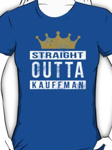 Straight Outta Kauffman  T-Shirt