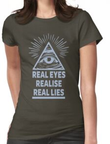 Real Eyes Realise Real Lies Womens Fitted T-Shirt