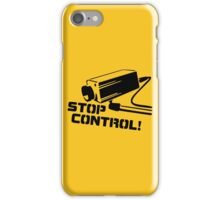 Stop Control iPhone Case/Skin