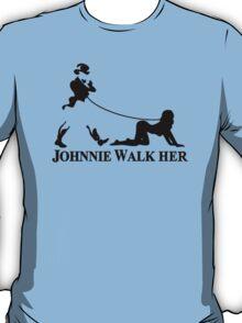 Johnnie Walk-Her (Walker) T-Shirt