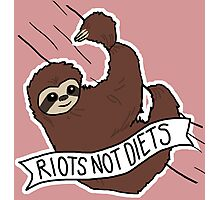 "Feminist Sloth ""Riots Not Diets"" Anti-Diet Sloth Photographic Print"