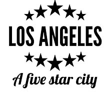 Los Angeles A Five Star City by GiftIdea