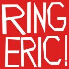 Ring Eric by Nick Caldwell