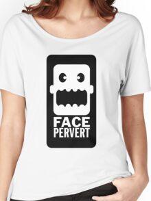 Face Pervert Women's Relaxed Fit T-Shirt