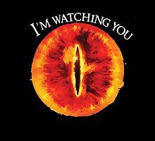 Sauron Is Watching You (Dark) by bringmetheninja