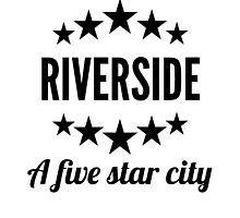 Riverside A Five Star City by GiftIdea