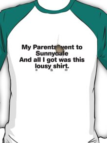 My Parents Went to Sunnydale Parody version 2 T-Shirt