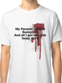 My Parents Went to Sunnydale Parody version 1 Classic T-Shirt