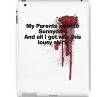 My Parents Went to Sunnydale Parody version 1 iPad Case/Skin