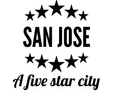 San Jose A Five Star City by GiftIdea
