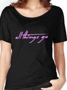 The Pinkprint: All Things Go [Song Title] Women's Relaxed Fit T-Shirt