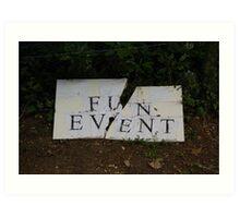Warning: Fun Event Woz 'Ere Art Print