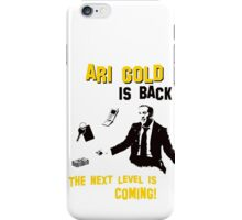 Ari Gold is BACK iPhone Case/Skin