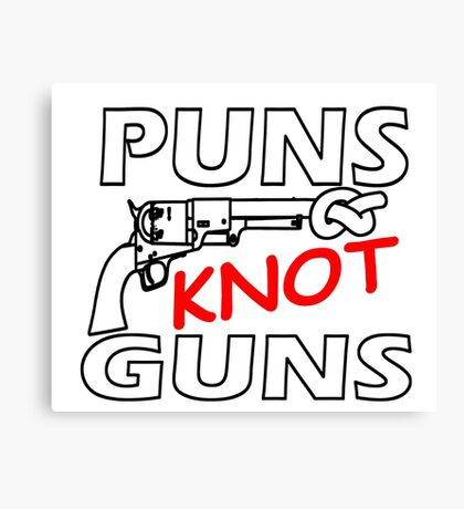 PUNS KNOT GUNS Canvas Print
