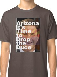 Arizona it's Time to Drop the Duce Classic T-Shirt