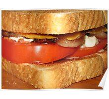 Toasted Bacon, Tomato & Cheese Mmmmmmmmmmmmmmmmmmmmmmmmmmmmmm.....Yum! Poster