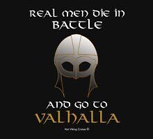 Real Men Go To Valhalla Unisex T-Shirt