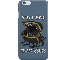Why I Have Trust Issues iPhone Case/Skin