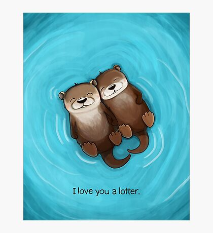 I Love You a Lotter Photographic Print
