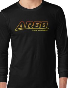 Argo F U (explicit) Long Sleeve T-Shirt