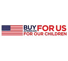 Buy American goods! Photographic Print